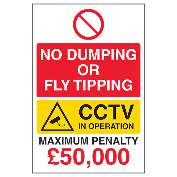 No Dumping Or Fly Tipping/CCTV In Operation/Maximum Penalty £50,000