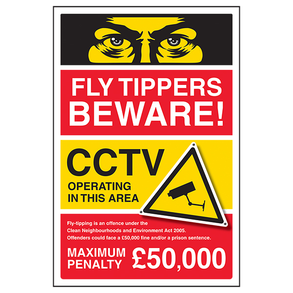 Fly Tippers Beware! CCTV Operating In This Area / Fly Tipping Is An Offence