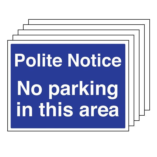 5PK - Polite Notice No Parking In This Area
