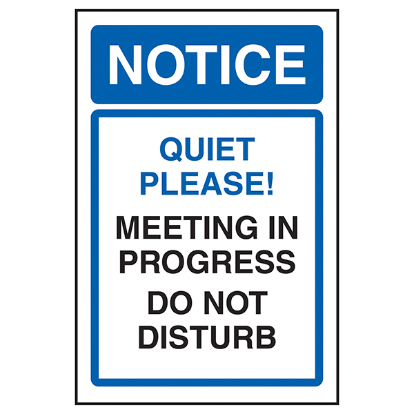 Notice Quiet Please! Meeting In Progress Do Not Disturb