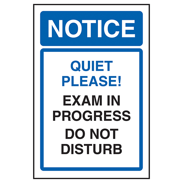 Notice Quiet Please! Exam In Progress Do Not Disturb