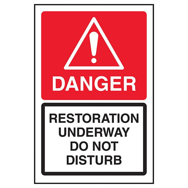 Danger Restoration Underway Do Not Disturb