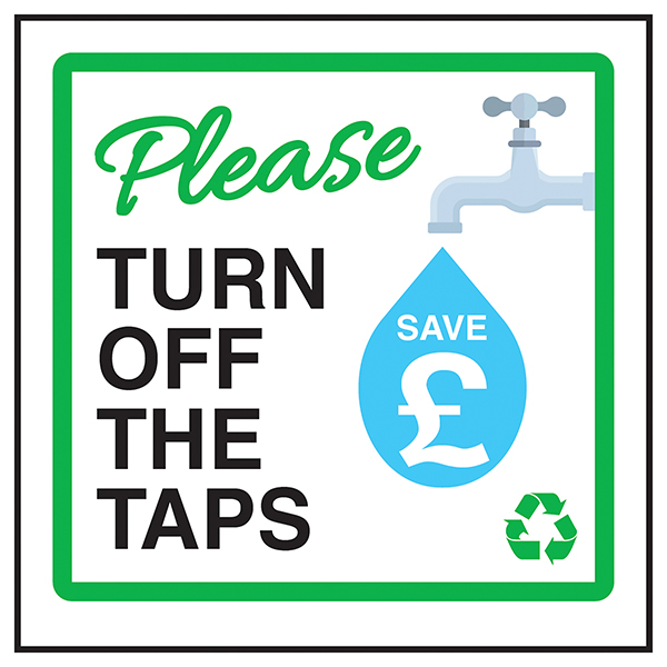 Please Turn Off The Taps Save £
