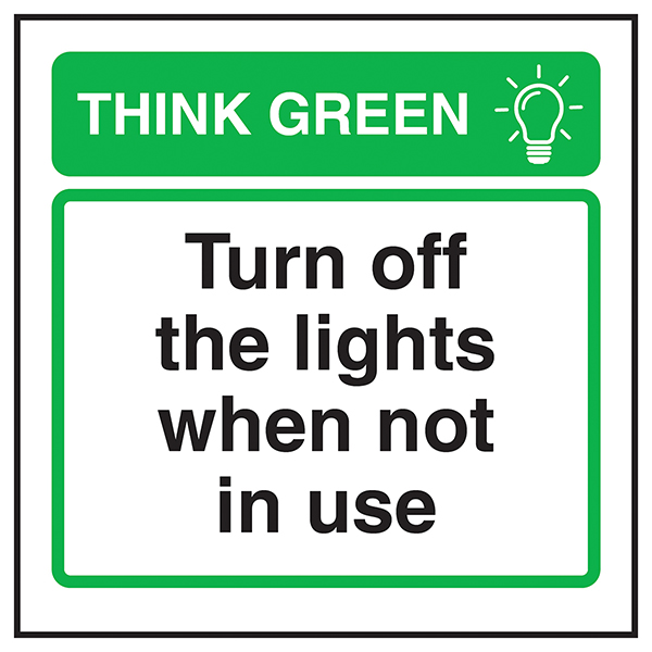 Think Green Turn Off The Lights When Not in Use