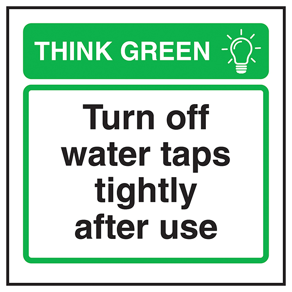 Think Green Turn Off Water Taps Tightly After Use