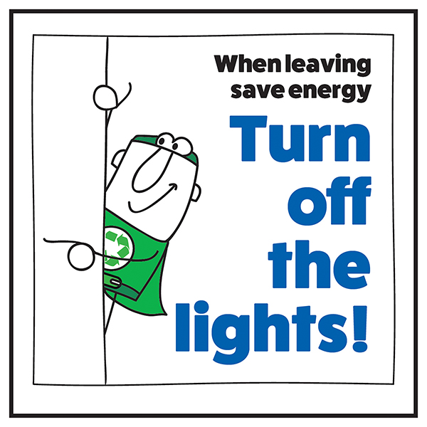 When Leaving Save Energy Turn Off The Lights! Man Left