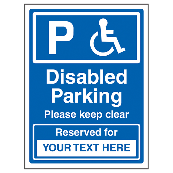Custom Disabled Parking / Please Keep Clear / Reserved For