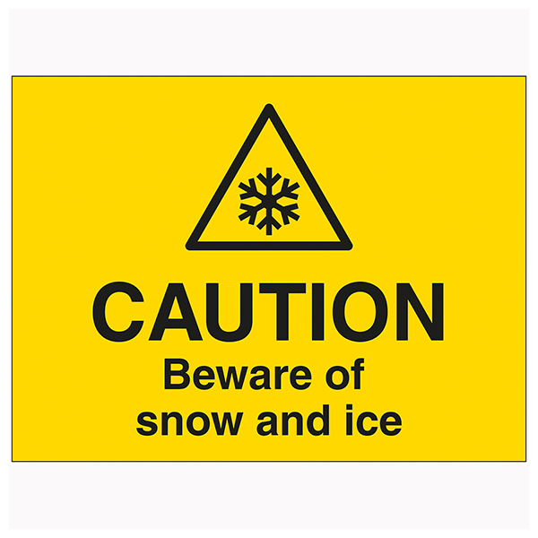 Caution Beware Of Snow and Ice