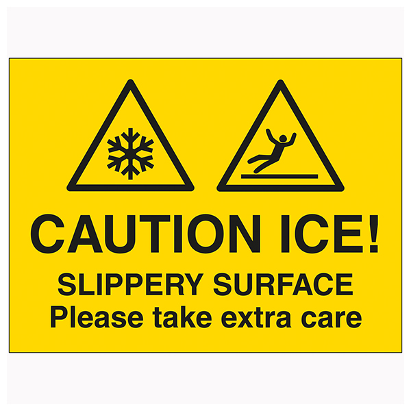 Caution Ice! Slippery Surface Please Take Extra Care