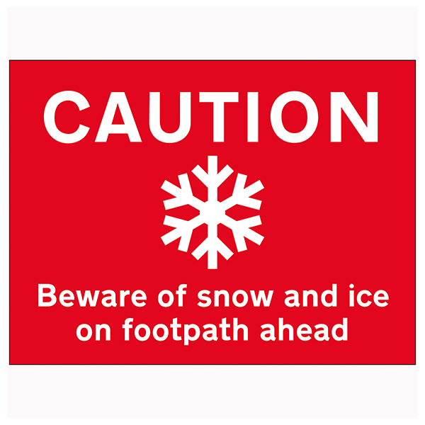 Caution Beware Of Snow and Ice On Footpath Ahead