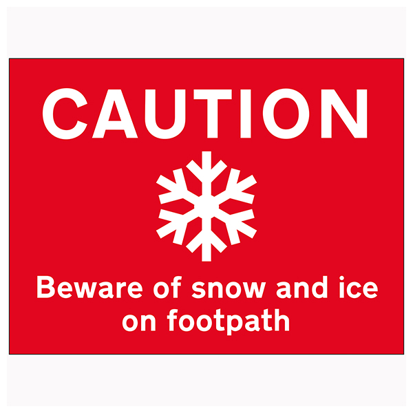 Caution Beware Of Snow and Ice On Footpath