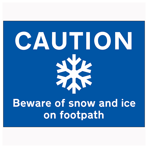 Caution Beware Of Snow and Ice On Footpath - Landscape