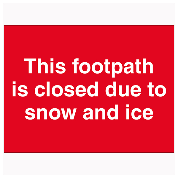 This Footpath Is Closed Due To Snow and Ice