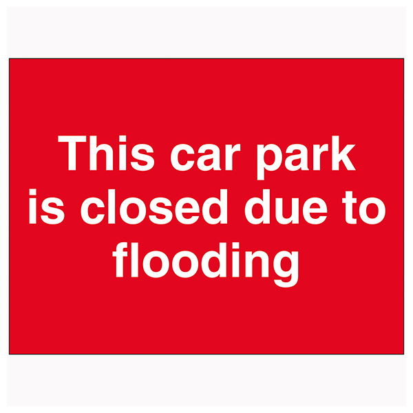 This Car Park Is Closed Due To Flooding
