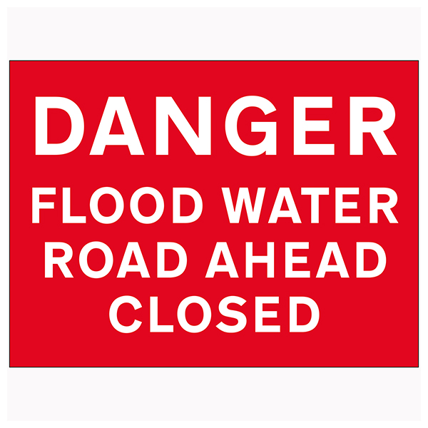 Danger Flood Water / Road Ahead Closed