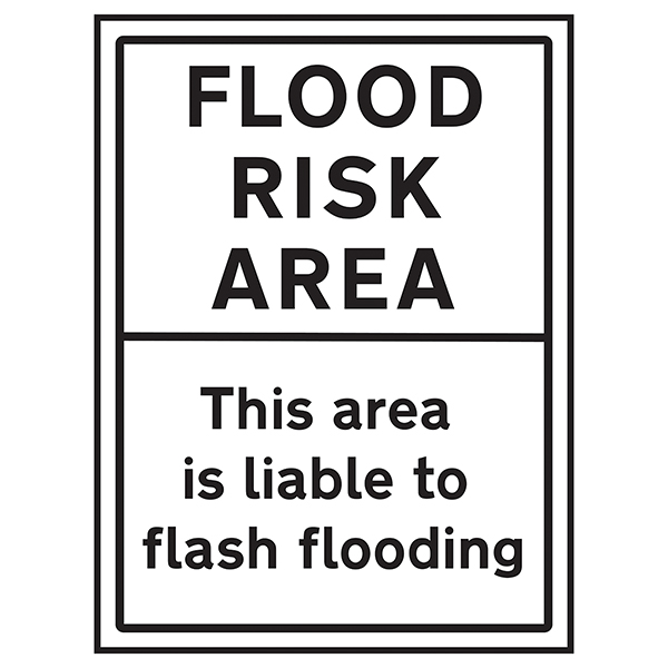 Flood Risk Area / This Area Is Liable To Flash Flooding