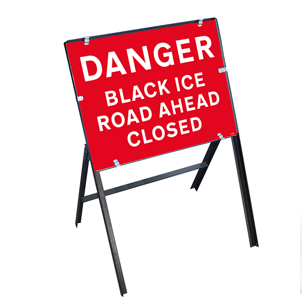 Danger Black Ice / Road Ahead Closed with Stanchion Frame