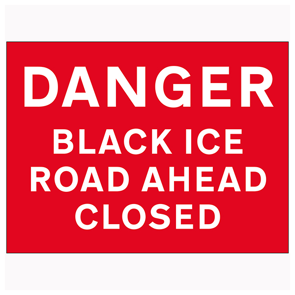 Danger Black Ice / Road Ahead Closed