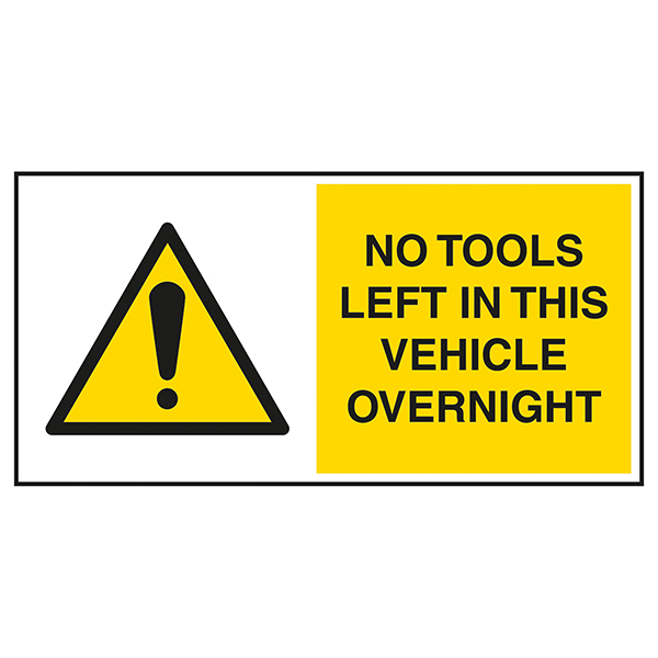 No Tools Left In This Vehicle Overnight - Yellow Labels On A Roll